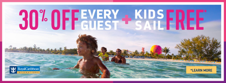 Royal Caribbean's 30% off every Guest PLUS Kids Sail Free Sale Terms and conditions apply. Click to view details.